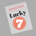 Lucky 7 for Headlines that Get Results by Sue-Ann writemixforbusiness.com