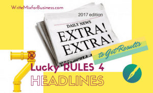 Lucky 7 Rules for Headlines That Get Results