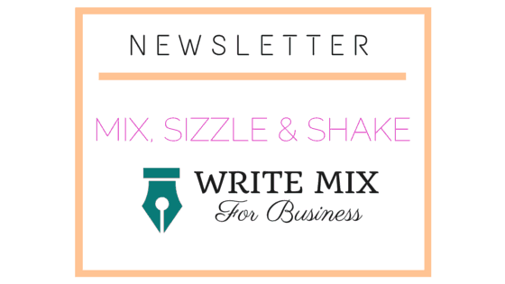 MIX, SIZZLE & SHAKE: WRITE MIX for Business NEWSLETTER graphic