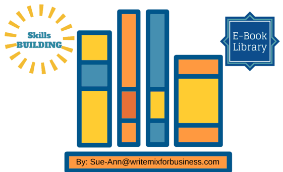 SKills Building e-Book Library grpphic by Sue-Ann Bubacz @ writemixforbusiness.com