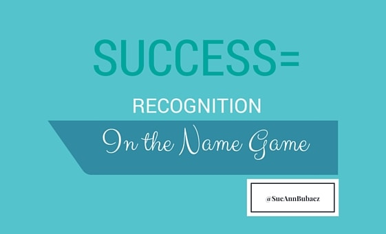 "Naming Strategy Pic saying""Success = Recognition"" by Sue-Ann Bubacz"