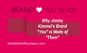 Who Jimmy Kimmel's Brand You is Made of Them title graphic for article by Sue-Ann Bubacz