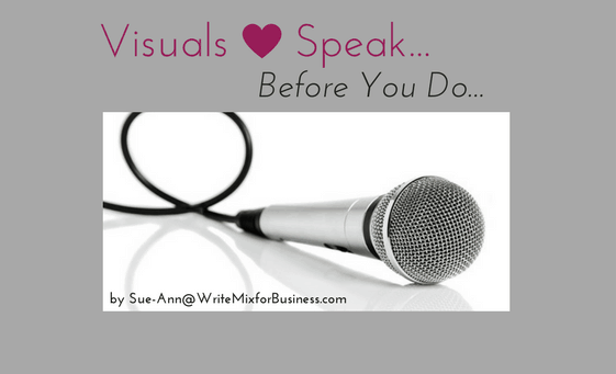 V is for Visual by Sue-Ann Bubacz Write Mix for Business second visual saying Visuals Speak Before You Do with a mic spotlighted laying still