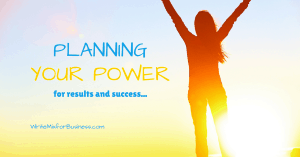 PLANNING YOUR POWER for results and success