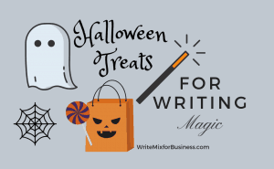 "Halloween Treats for Writing Magic Title Visual showing Halloween ghost candy bag and large sucker and spider web and magic wand over words ""for writing magic"" for Write Mix for Business by Sue-Ann Bubacz blog post featuring Henneke of Enchanting Marketing"