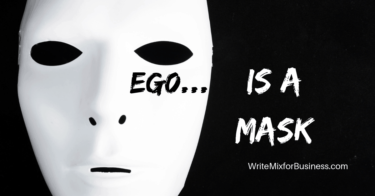 "Ego...is a Mask, Title Visual for Post ""Why You Need to Get to Know Your Ego"" by Sue-Ann Bubacz for Write Mix for Business showing a black background and white theater mask closeup on left side"