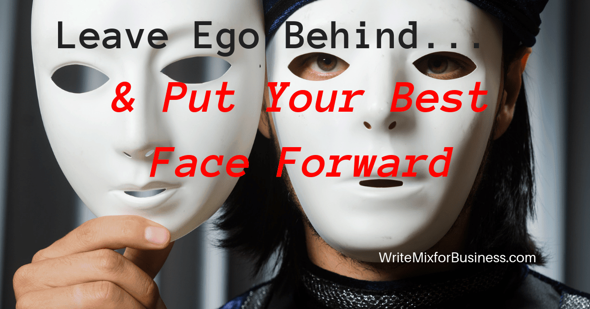 Leave Ego Behind and Put Your Best Face Forward by Sue-Ann Bubacz visual with masked person holding another mask beside their face