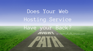 Does Your Web Hosting Service Have Your Back? is the title visual for a post on WPX Hosting by Write Mix for Business dot com