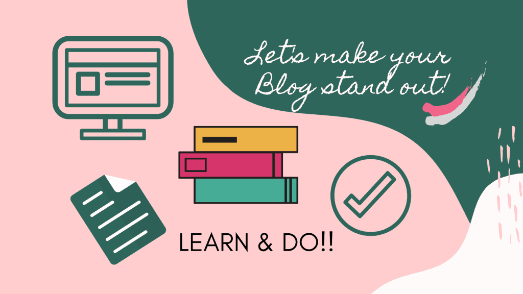 Let's Make Your Blog Stand Out, title visual: Learn and DO is the message also showing a stack of books, computer screen, document and checkmark for the How to Bling Your Blog and Feed That Hog promo post