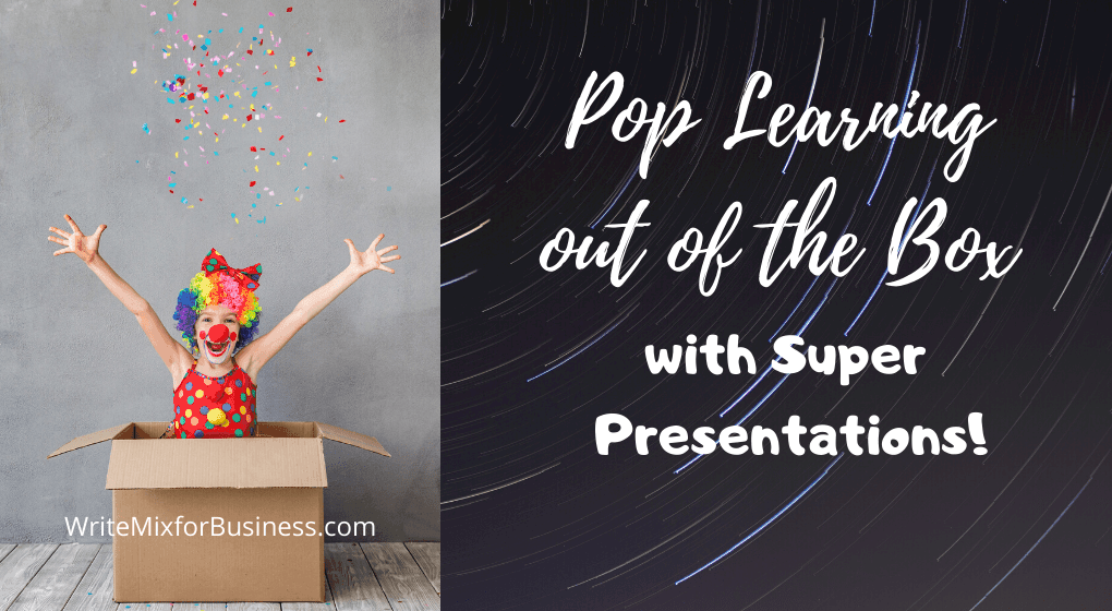 Pop Learning Out of the Box with Super Presentations! is the copy for this visual showing a little girl dressed as a colorful clown popping out from a cardboard box with a big smile, open arms, and confetti for Visual 2 in Write Mix for Business post.