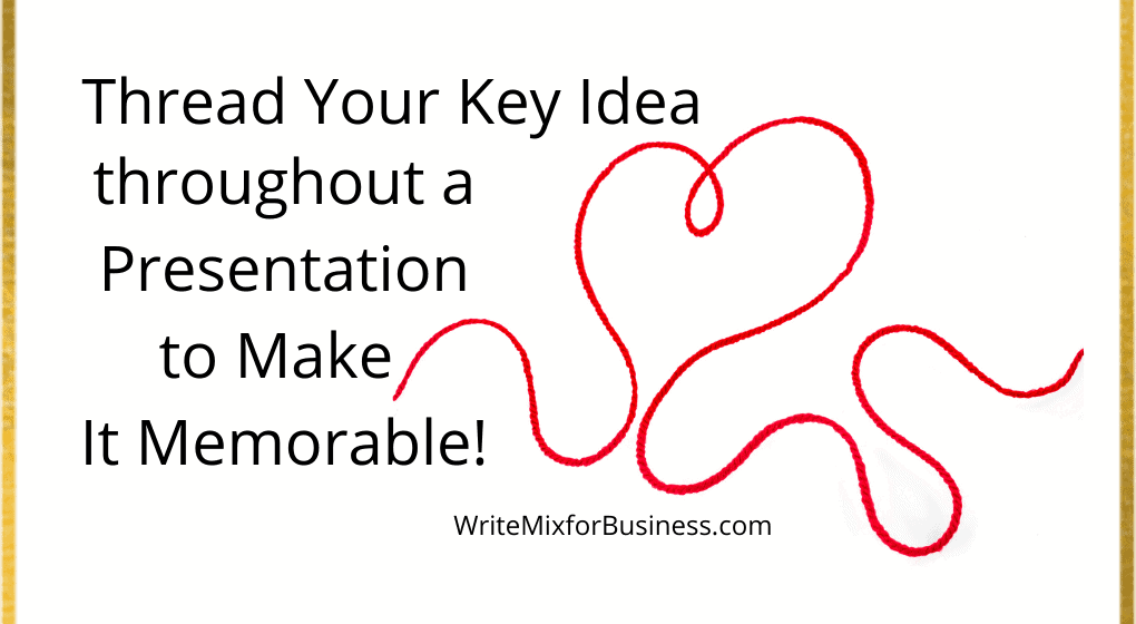 Thread Your Key Idea Throughout a Presentation to Make it Memorable text on white background with red thread shaped into a heart Post Visual 2