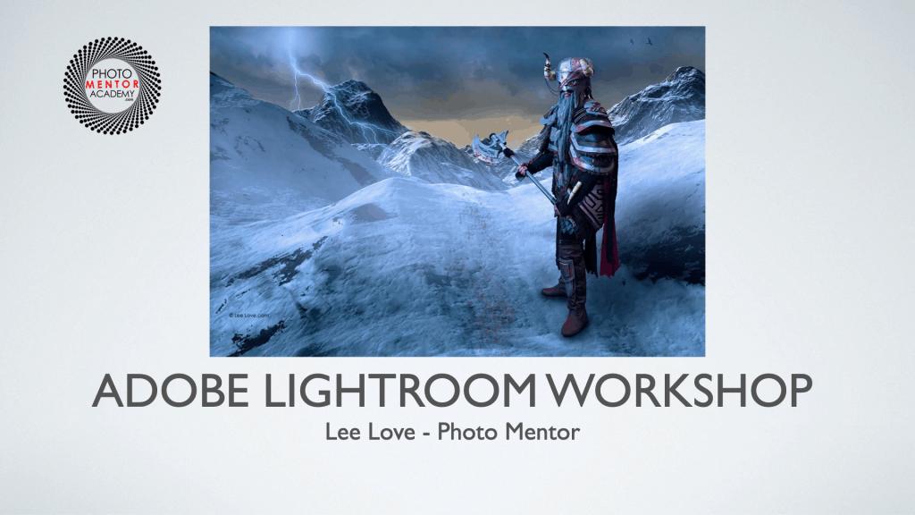 Join Lee Love's Photo Mentor Academy and Free Adobe Lightroom Workshop image by Lee Love for workshop