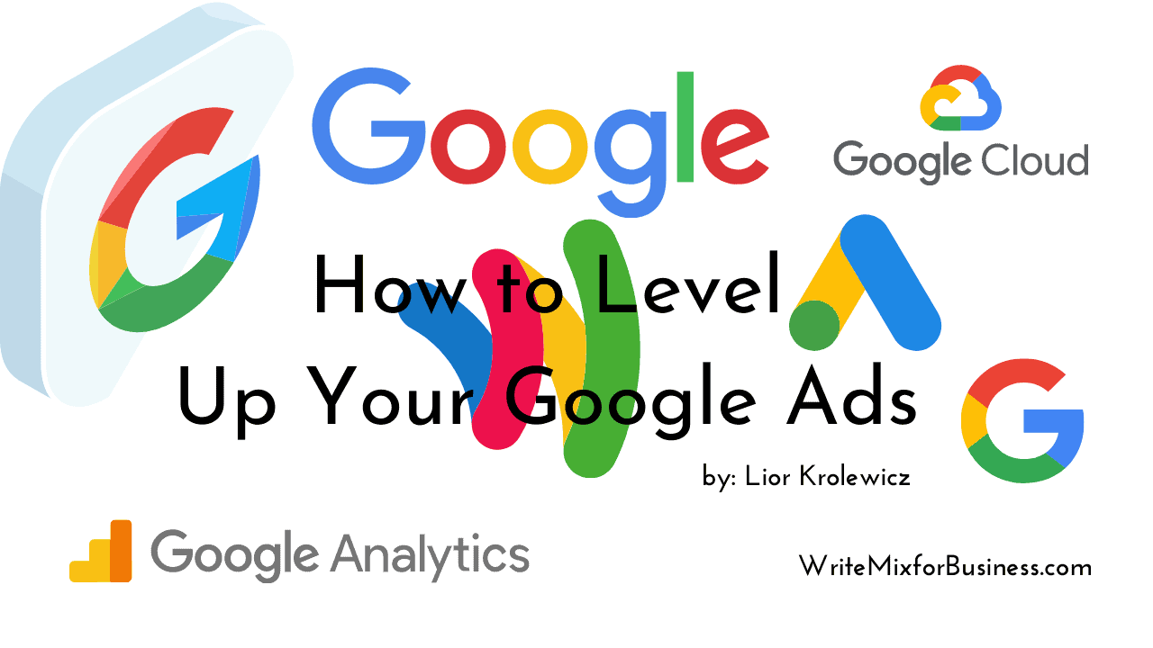 How to Level Up Your Google Ads Using These Tools, a title image for Write Mix for Business